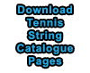 Download Tennis String Catalogue Pages