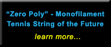 Zero Poly Monofilament Tennis String of the Future